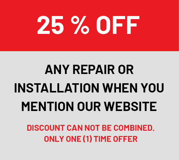 25% OFF any Repair or Installation